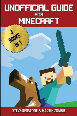 Unofficial Guide For Minecraft: 3 Books In 1 by Steve Martin