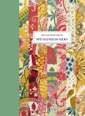 V&A Pattern: Spitalfields Silks by Moira Thunder