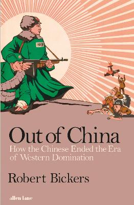 Out of China by Robert Bickers