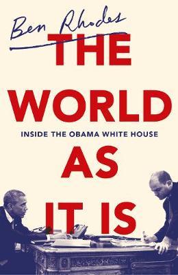 World As It Is by Ben Rhodes