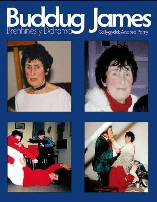 Buddug James - Brenhines y Ddrama by Andrea Parry