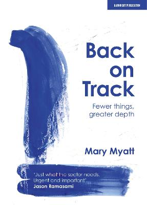 Back on Track: Fewer things, greater depth by Mary Myatt