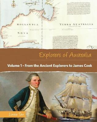 Explorers of Australia: From the Ancient Explorers to James Cook (Volume 1) by Linsie Tan