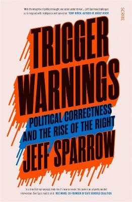 Trigger Warnings: political correctness and the rise of the right book