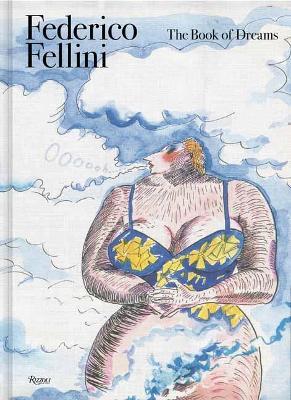 Federico Fellini: Book of Dreams by Sergio Toffetti