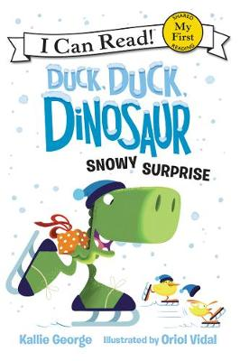 Duck, Duck, Dinosaur: Snowy Surprise by Kallie George