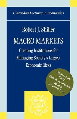 Macro Markets by Robert J. Shiller