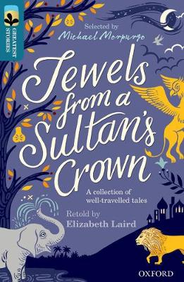 Oxford Reading Tree TreeTops Greatest Stories: Oxford Level 19: Jewels from a Sultan's Crown by Elizabeth Laird