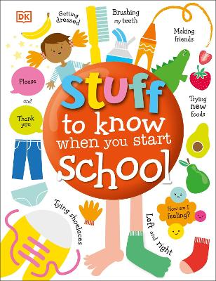 Stuff to Know When You Start School by DK