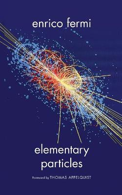 Elementary Particles by Enrico Fermi