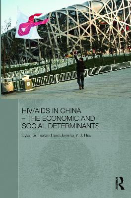 HIV/AIDS in China - The Economic and Social Determinants by Dylan Sutherland