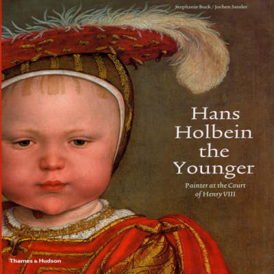Hans Holbein the Younger: Painter at by Stephanie Buck