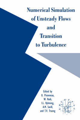 Numerical Simulation of Unsteady Flows and Transition to Turbulence by Olivier Pironneau