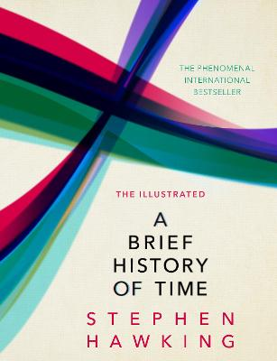 Illustrated Brief History Of Time by Stephen Hawking