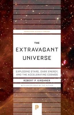 The Extravagant Universe by Robert P. Kirshner