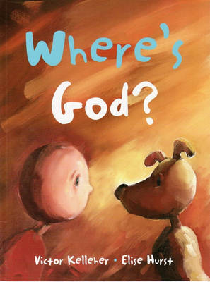 Where's God by Victor Kelleher