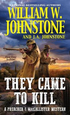 They Came to Kill by William W. Johnstone