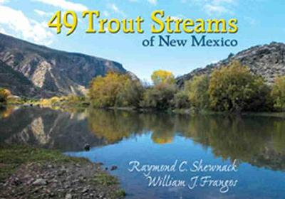 49 Trout Streams of New Mexico book