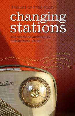 Changing Stations by Bridget Griffen-Foley