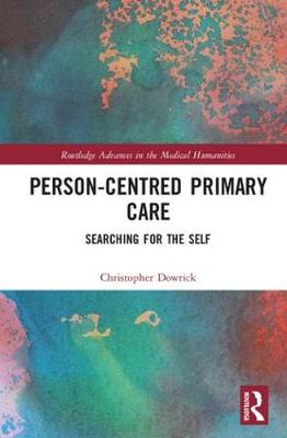 Person-centred Primary Care by Christopher Dowrick