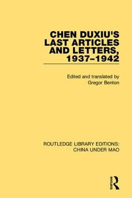 Chen Duxiu's Last Articles and Letters, 1937-1942 by Gregor Benton