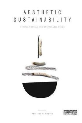 Aesthetic Sustainability: Product Design and Sustainable Usage by Kristine H. Harper