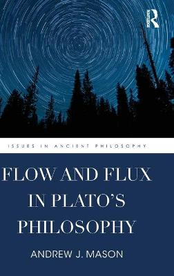 Flow and Flux in Plato's Philosophy book