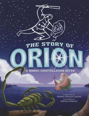 The Story of Orion by Thomas Kingsley Troupe