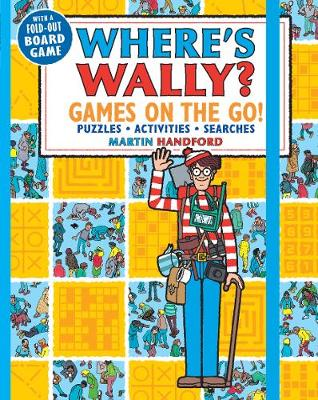 Where's Wally? Games on the Go! Puzzles, Activities & Searches by Martin Handford