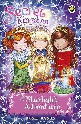 Secret Kingdom: Starlight Adventure by Rosie Banks