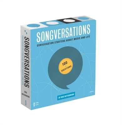 Songversations: Conversation Starters about Music and Life (100 Questions) by Eric Hutchinson