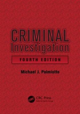Criminal Investigation by Michael J. Palmiotto