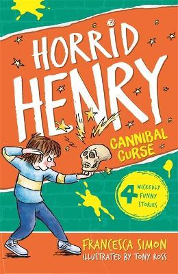 Horrid Henry's Cannibal Curse by Francesca Simon