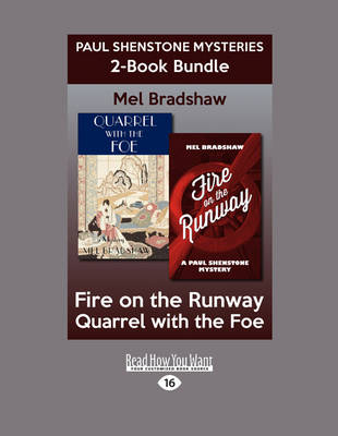Paul Shenstone Mysteries 2-Book Bundle: Quarrel with the Foe / Fire on the Runway by Mel Bradshaw