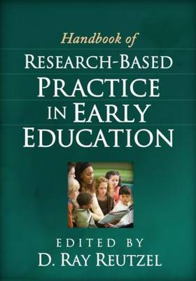 Handbook of Research-Based Practice in Early Education by D. Ray Reutzel