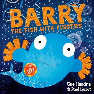 Barry the Fish with Fingers Anniversary Edition by Sue Hendra