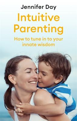 Intuitive Parenting: How to tune in to your innate wisdom book