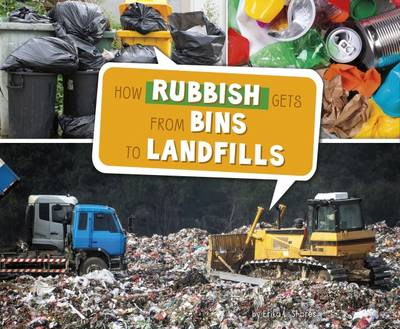 How Rubbish Gets from Bins to Landfills by Erika L. Shores