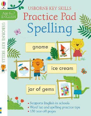 Spelling Practice Pad 6-7 by Kirsteen Robson