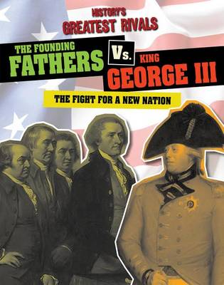 The Founding Fathers vs. King George III by Ellis Roxburgh