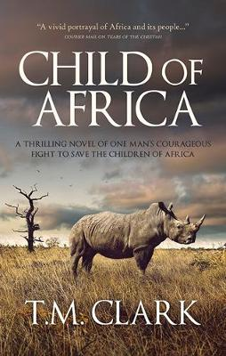 Child Of Africa by T. M. Clark