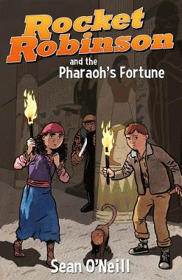 Rocket Robinson And The Pharaoh's Fortune by Sean O'Neill
