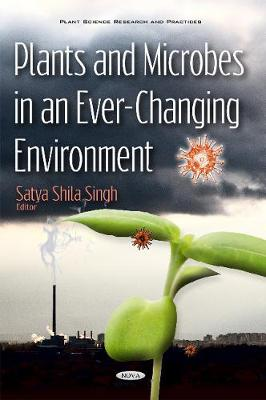 Plants & Microbes in an Ever-Changing Environment by Dr Satya Shila Singh