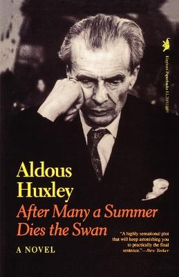 After Many a Summer Dies the Swan: A Novel by Aldous Huxley