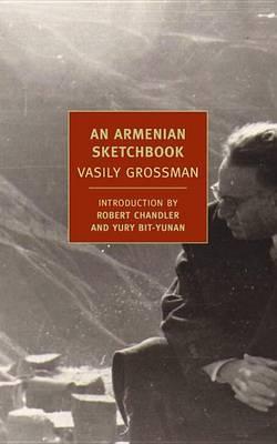 An Armenian Sketchbook by Vasily Grossman