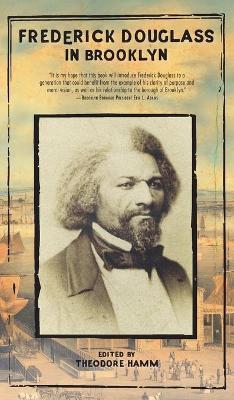 Frederick Douglass in Brooklyn by Frederick Douglass