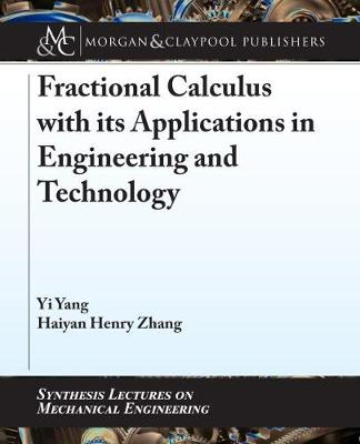 Fractional Calculus with its Applications in Engineering and Technology by Yi Yang