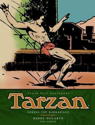 Tarzan Versus the Barbarians (Vol. 2) by Burne Hogarth