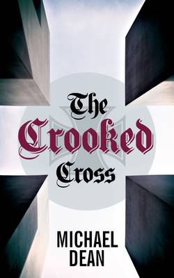 The Crooked Cross by Michael Dean