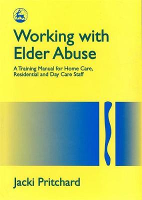 Working with Elder Abuse by Jacki Pritchard